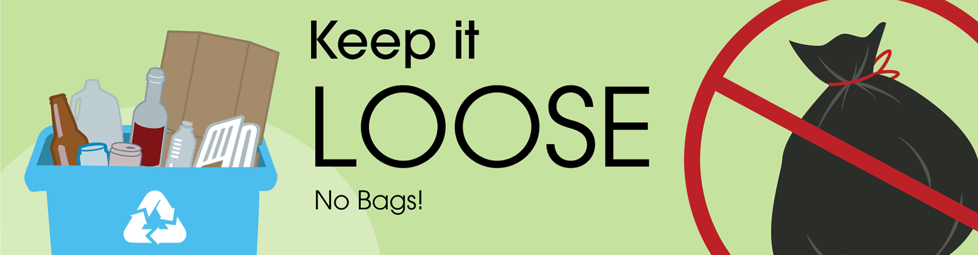 Keep it loose, no bags!